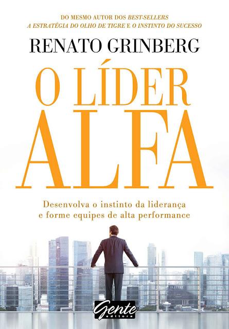 O líder alfa - Renato Grinberg