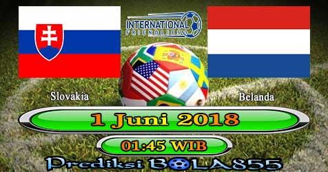 Prediksi Bola855 Slovakia vs Netherlands 1 Juni 2018