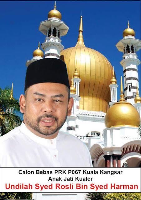 Syed Rosli Calon Bebas  PRK Kuala Kangsar