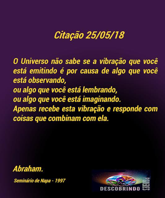 Citação Diária Abraham Hicks - Citação do dia 25/05/2018
