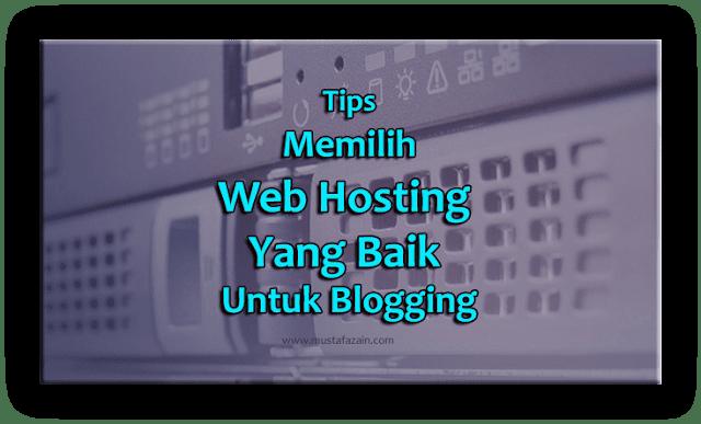 Tips Memilih Web Hosting Yang Baik Untuk Blogging
