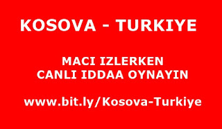 Kosova Türkiye CANLI bahis