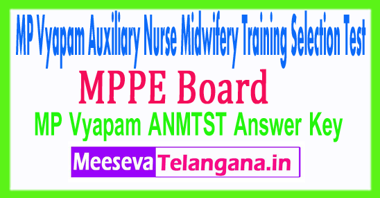 Madhya Pradesh Auxilliary Nurse Midwifery Training Selection Test Vyapam ANMTST Answer Key 2018 Download