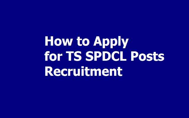 How to Apply for TS SPDCL JLM, JPO, Junior Assistant Posts Recruitment 2019