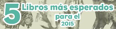 http://trancedeletras.blogspot.mx/2015/01/top-los-5-libros-que-mas-espero-en-el.html