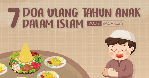 7 Doa Ulang Tahun Anak Dalam Islam Yang Baik Meminta Rezeki Dan