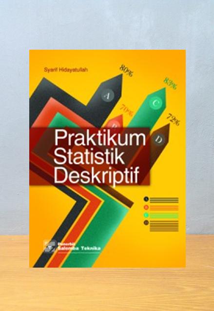 PRAKTIKUM STATISTIK DESKRIPTIF, Syarif Hidayatullah
