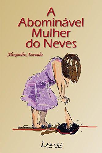 A abominável mulher do Neves Alexandre Azevedo