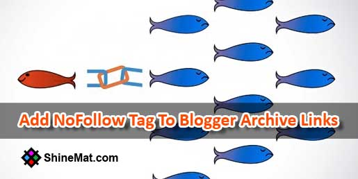 Add NoFollow Tag To Blogger Archive Links