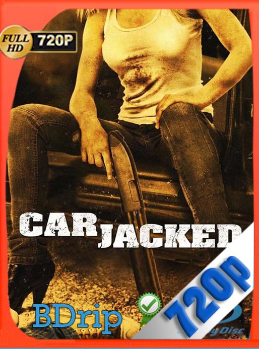 Carjacked (2011) 720p BDRip Dual Latino-Inglés [GoogleDrive] [SYLAR]
