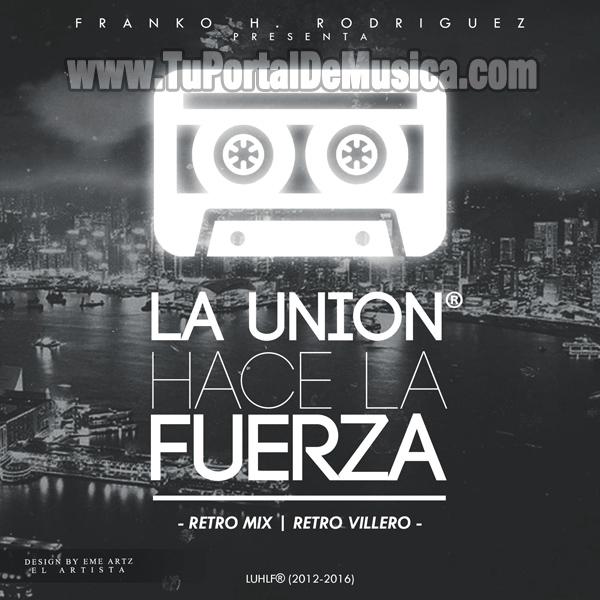 La Union Hace La Fuerza Ed. Retro Mix Villero 2CDs (2016)