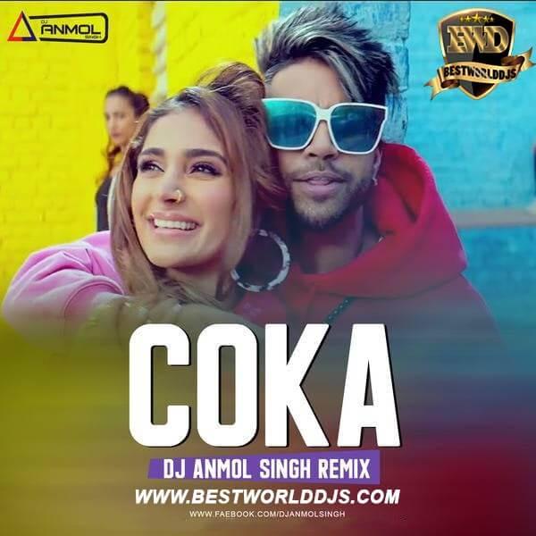Coka (Remix) - DJ Anmol Singh