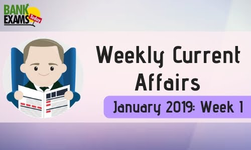 Weekly Current Affairs January 2019: Week I