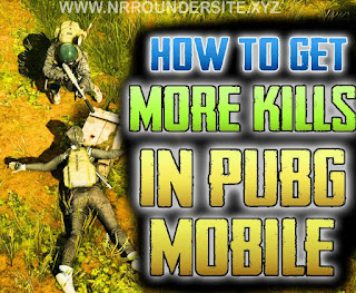 How to get more kills in pubg mobile 2019 - NRROUNDER