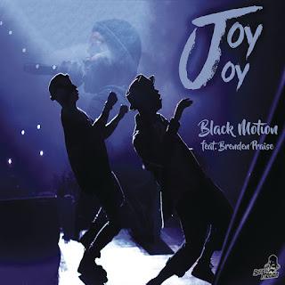 Black Motion & Brenden Praise - Joy Joy