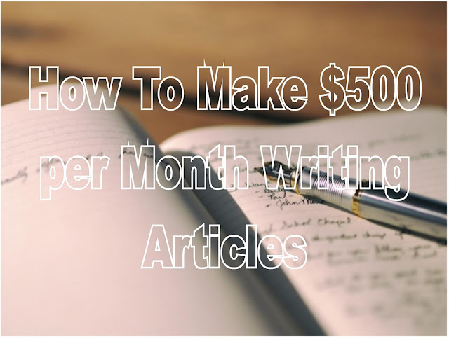 How To Make $500 per Month Writing Articles
