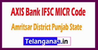 AXIS BANK IFSC MICR Code Amritsar District Punjab State
