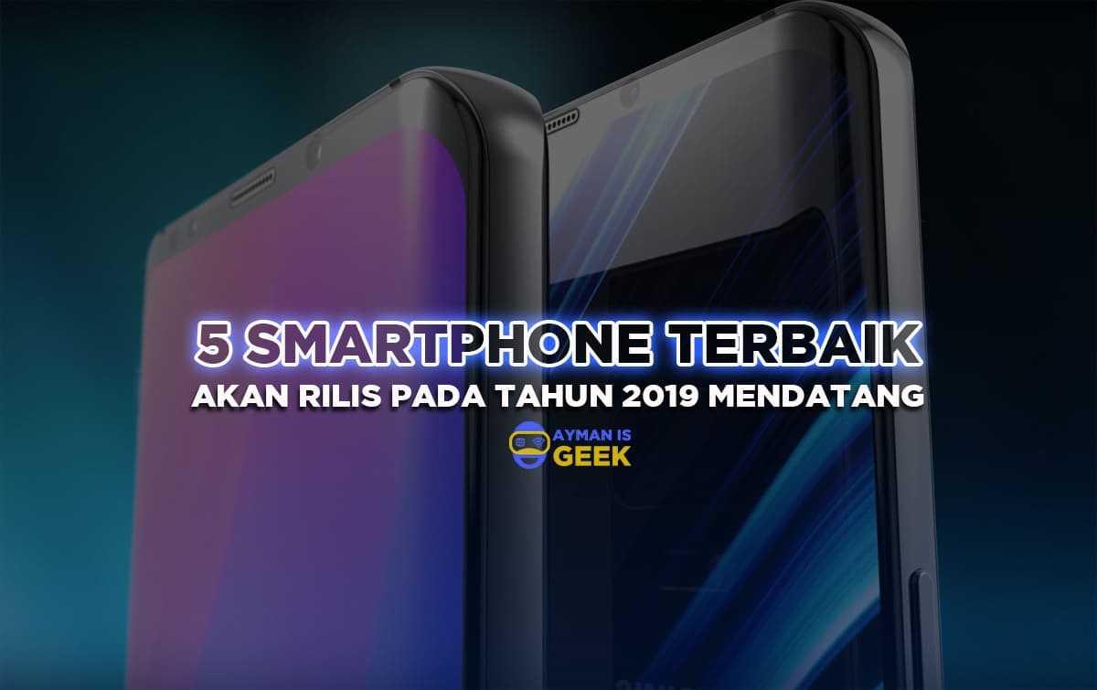 Smartphone Terbaik yang akan rilis tahun 2019