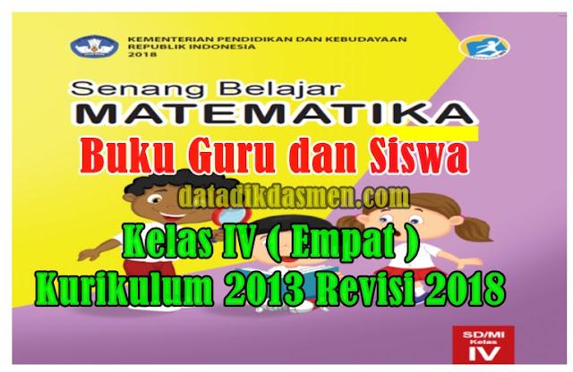 Berdasarkan Keputusan Menteri Pendidikan dan Kebudayaan  Buku Guru dan Siswa Matematika Kelas 4 SD/MI Kurikulum 2013