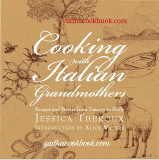 Download ebook COOKING WITH ITALIAN GRANDMOTHER : Recipes and Stories from Tuscany to Sicily