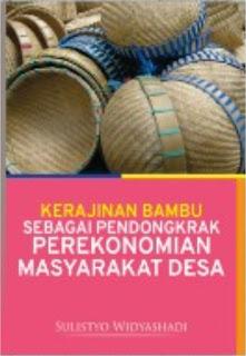 Kerajinan Bambu Sebagai Pendongkrak Perekonomian Masyarakat Desa