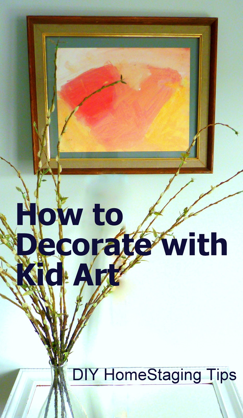 Diy home staging tips how to make a child 39 s drawing look for Diy home staging ideas
