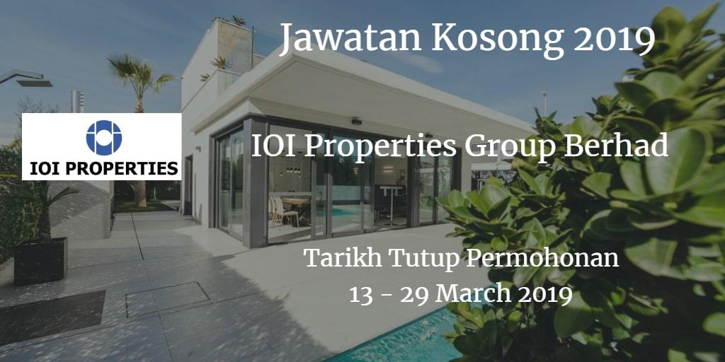 Jawatan Kosong IOI Properties Group Berhad 05 - 28 March 2019
