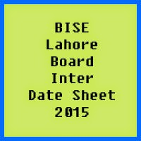 Lahore Board Inter Date Sheet 2017, Part 1 and Part 2