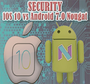 Sistem Operasi Mana yang Paling Aman, iOS 10 atau Android 7.0 Nougat?