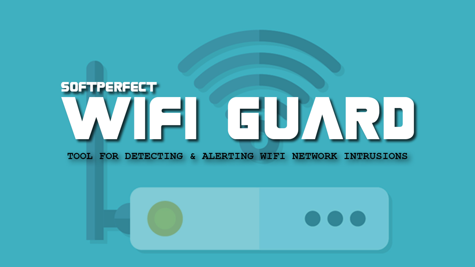 SoftPerfect WiFi Guard Detect and Alert Local WiFi Network Intruders