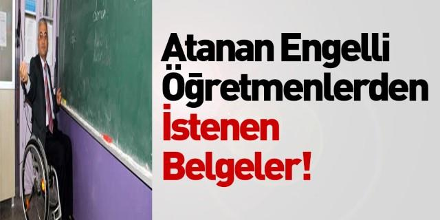 Engelli Öğretmenlerden İstenen Belgeler!