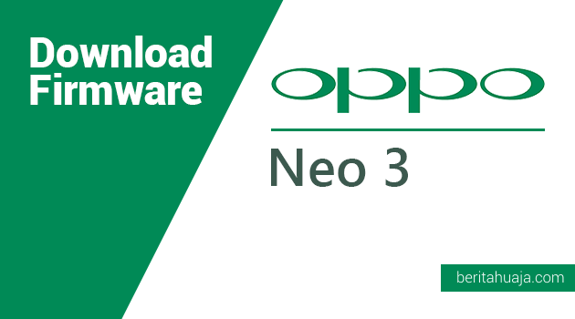 Download Firmware Oppo Neo 3 (R831K)