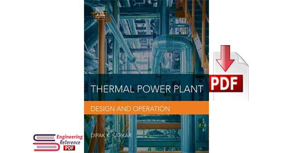 Download Thermal Power Plant Design and Operation by Dipak K. Sarkar pdf