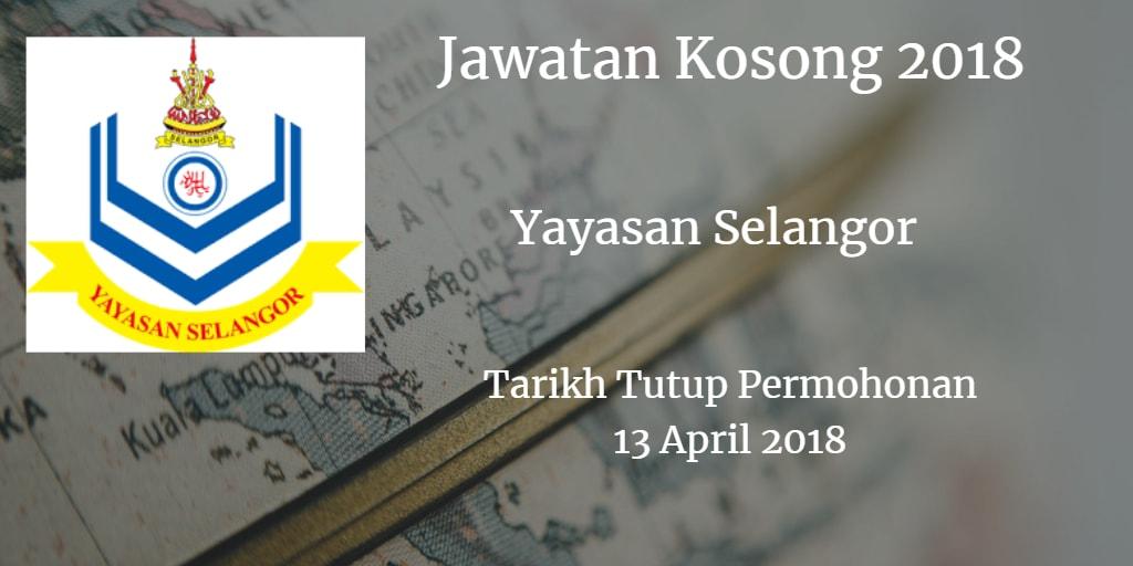 Jawatan Kosong Yayasan Selangor 13 April 2018