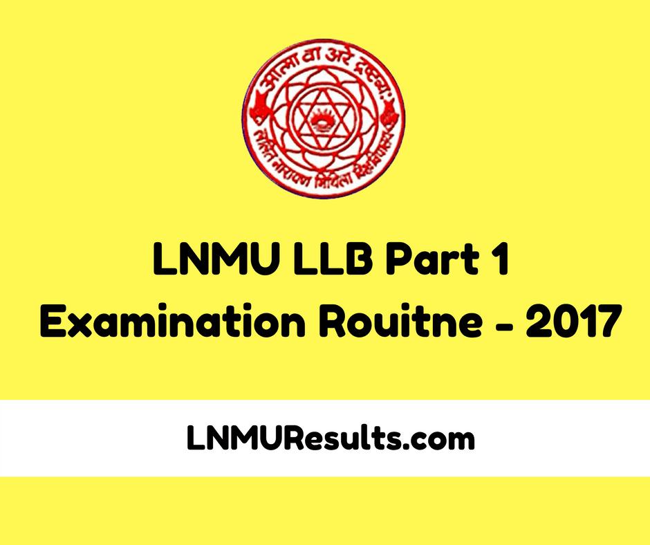LNMU LLB Part 1 Exam Rouitne 2017