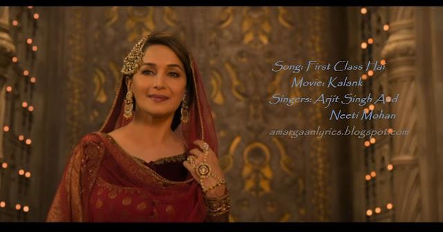 First Class hai Lyrics – Kalank | Arijit Singh & Neeti Mohan