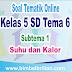 Download Soal Tematik Kelas 5 SD Tema 6 Subtema 1 Suhu dan Kalor Dilengkapi Kunci Jawaban