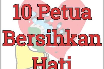 10 Petua Bersihkan Hati