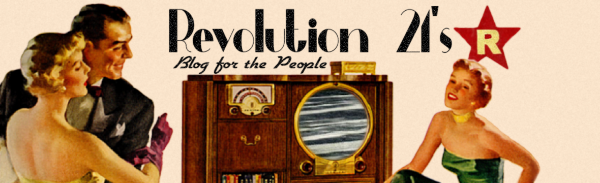 Revolution 21's Blog for the People