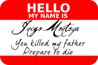 http://orig05.deviantart.net/6e1e/f/2009/104/c/4/hello_my_name_is_inigo_montoya_by_timdunn.png