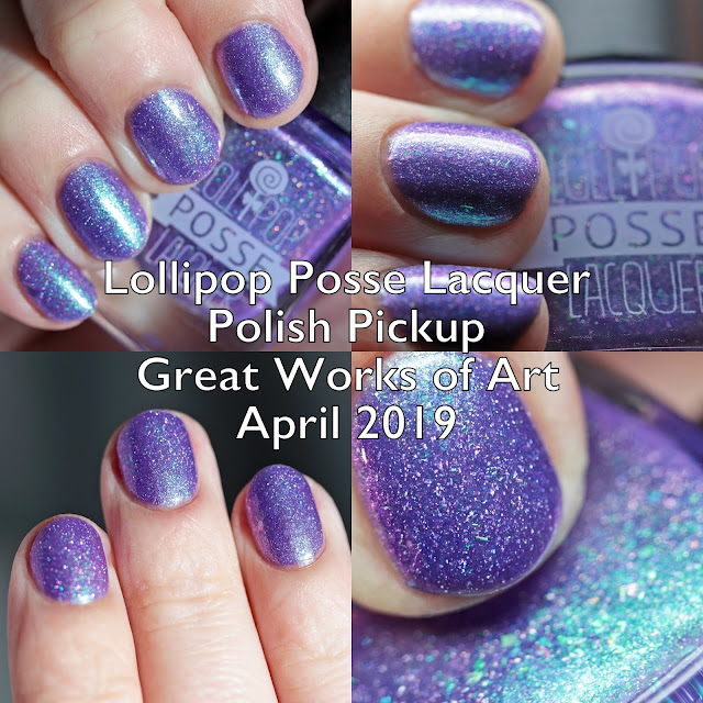 Lollipop Posse Lacquer Polish Pickup Great Works of Art April 2019