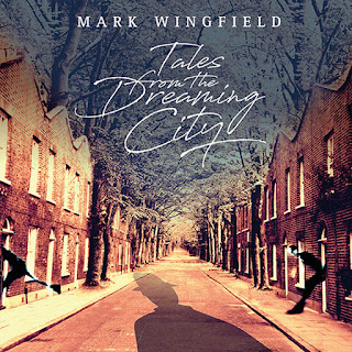 "Mark Winfield: ""Tales from the dreaming city"" / stereojazz"