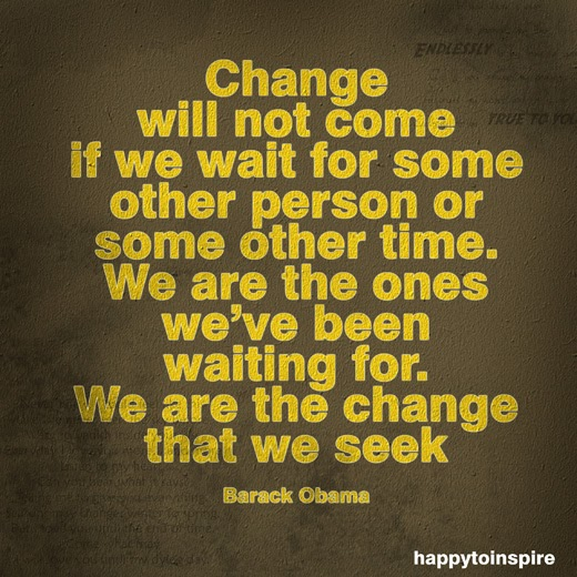 Waiting For Someone Who Will Never Come Quotes: Happy To Inspire: Art Quote Of The Day: Change Will Not