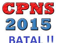 CPNS 2015 BATAL !! BENARKAH ?