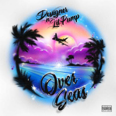 Foreign Music: Desiigner ft Lil Pump - Overseas (Mp3 Download)