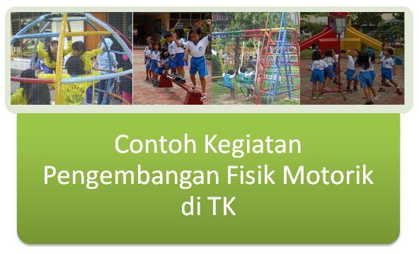 Contoh Kegiatan Pembelajaran Pengembangan Fisik Motorik di TK