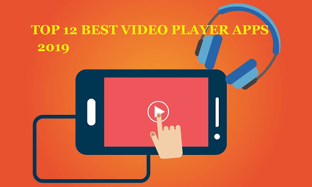12 Best Android Video Player Apps Of 2019