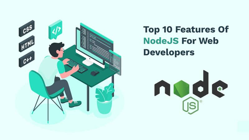 Top 10 features of NodeJS for Web Developers