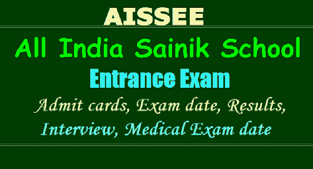 sainikschool aissee entrance exam 2018 admit cards,kalikiri korukonda sainik school entrance exam admit cards /hall tickets,selection list results,interview,medical exam dates