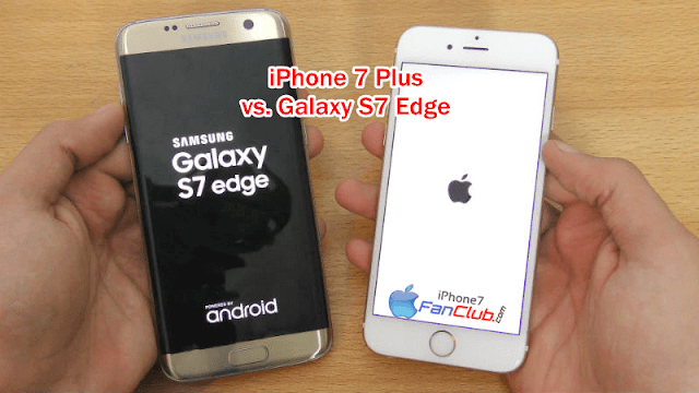 Apple iPhone 7 Plus vs Samsung Galaxy S7 Edge